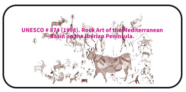 UNESCO # 874 (1998). Rock Art of the Mediterranean Basin on the Iberian Peninsula.